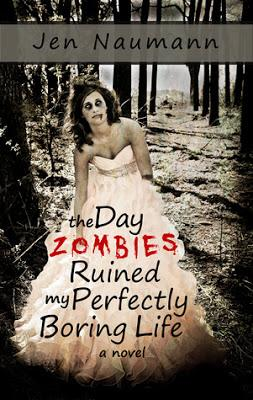 Review for The Day Zombies Ruined My Perfectly Boring Life By Jen Naumann