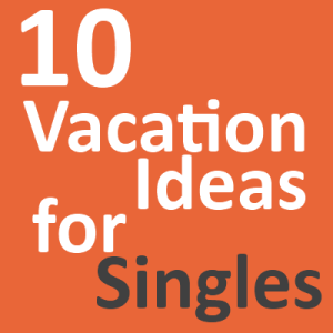 vacation ideas for singles
