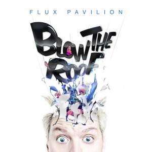 6719757 300x300 Flux Pavillion   Blow The Roof