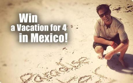 win a free vacation to Mexico