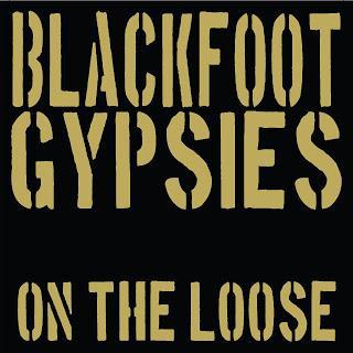 Blackfoot Gypsies -  On The Loose