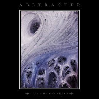 Abstracter - Tomb of Feathers