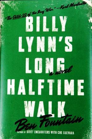Ben Fountain is my hero. Billy Lynn's Long Halftime Walk...