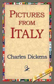 CHARLES DICKENS IN ITALY - CAELUM NON ANIMUM MUTANT QUI TRANS MARE CURRUNT