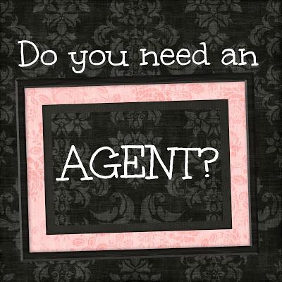 Writers: Do You Need an Agent? Some Tips and FAQs
