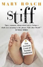 """What Happens When Our Body Dies: Review of Mary Roach's """"Stiff"""""""