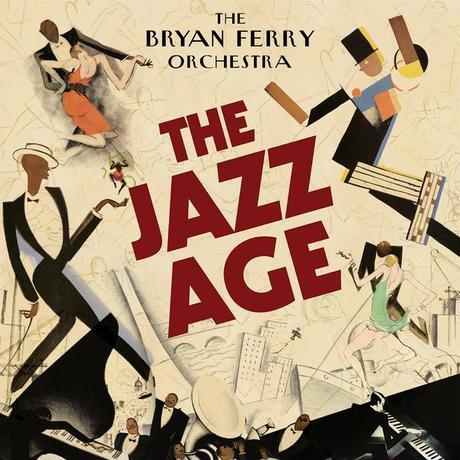 bryan ferry the jazz age Bryan Ferry   The Jazz Age
