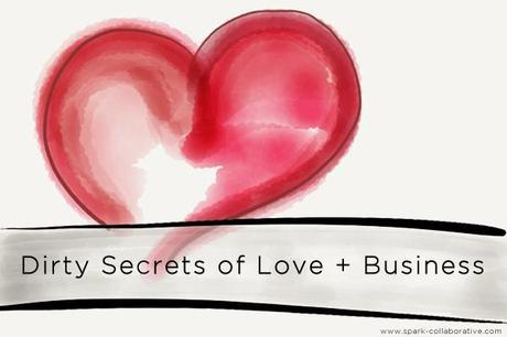 Dirty Secrets of Love & Business