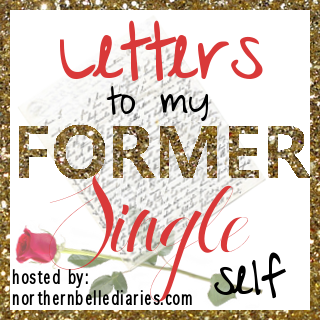 Letters to my former single self {link up}