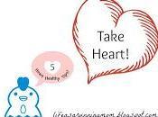 TAKE HEART! Heart Healthy Tips