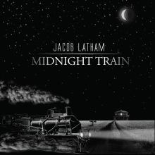Jacob Latham - Midnight Train