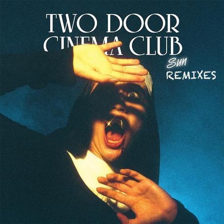 Two Door Cinema Club   Sun Remixes