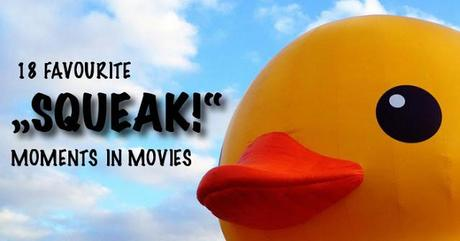 [8] The Upcoming Adults Presents: 18 Favourite Squeak Moments in Movies