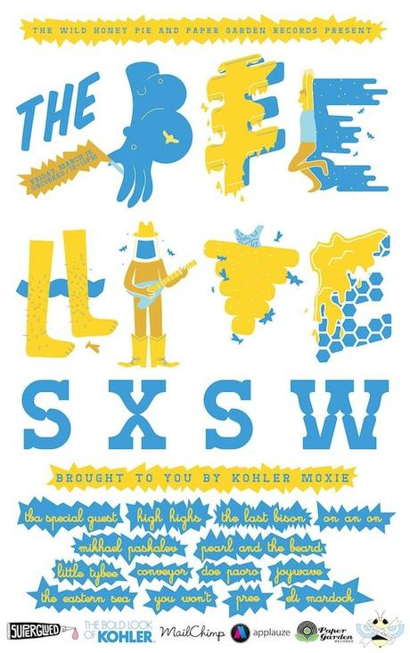 sxposter copy1 THE WILD HONEY PIE AND PAPER GARDEN RECORDS PRESENT THE BEEHIVE SXSW