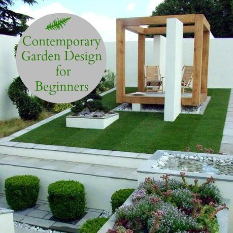 Contemporary garden design for beginners