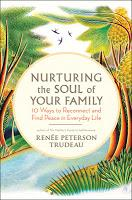 Award-Winning Author Renée Trudeau Launches New Book: Nurturing the Soul of Your Family #NurturingFamily