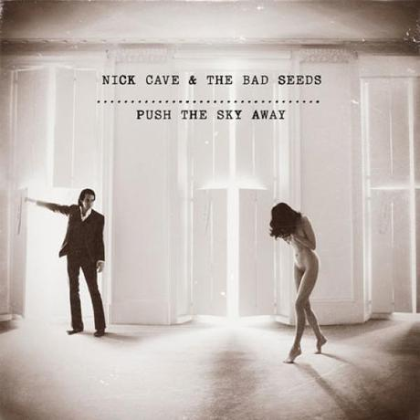 nickcave pushtheskyaway 1360261510 NICK CAVE & THE BAD SEEDS PUSH THE SKY AWAY