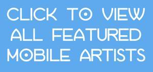 Featured Mobile Artists