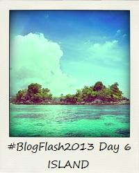 Island #BlogFlash2013