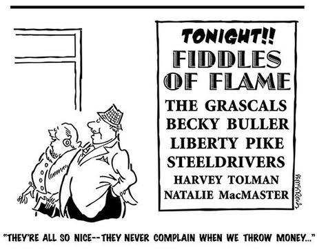 cartoon showing wealthy affluent older couple attending fiddle concert poster listing performers Grascals, Liberty Pike, Steeldrivers, Natalie MacMaster, they don't complain when audience throws money