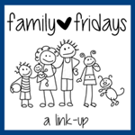 Family Fridays {Co-Host}