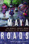 Mary Jo McConahay Talks About Maya Roads and the People of the Central American Rainforest