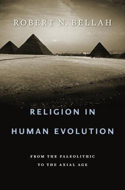Robert Bellah on Religious Evolution