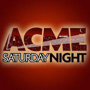 Acme Saturday Night