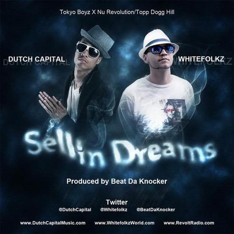 "NEW MUSIC: NEW MUSIC | Dutch Capital (@DutchCapital) X Whitefolkz (@Whitefolkz) – ""Sellin Dreams"" (Produced By Beat Da Knocker)"