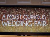 Most Curious Evening…. Trend Wedding Fairs