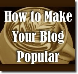 make your blog popular