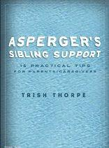 Guest Post: Autism Spectrum Siblings Need Love and Guidance Too! by Trish Thorpe
