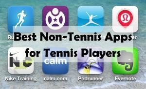 Best Non-Tennis Apps For Tennis Players