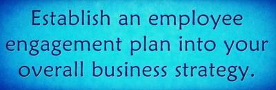 Establish an employee engagement plan