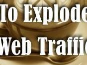 Ways Explode Your Traffic Conversions Today