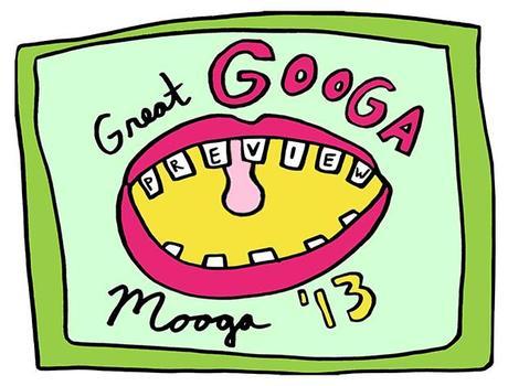 gogoaheader GREAT GOOGA MOOGA 2013 PREVIEW