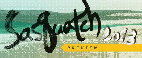 sasquatch preview SASQUATCH! 2013 PREVIEW