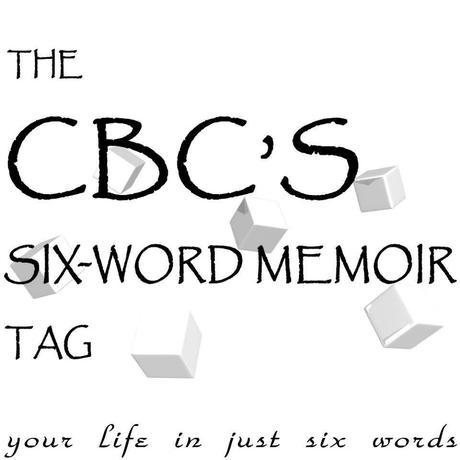 CBC's SIX- Word Memoir Tag