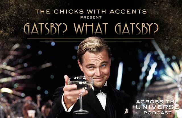 Across the Universe Podcast Eps 2: Gatsby? What Gatsby?