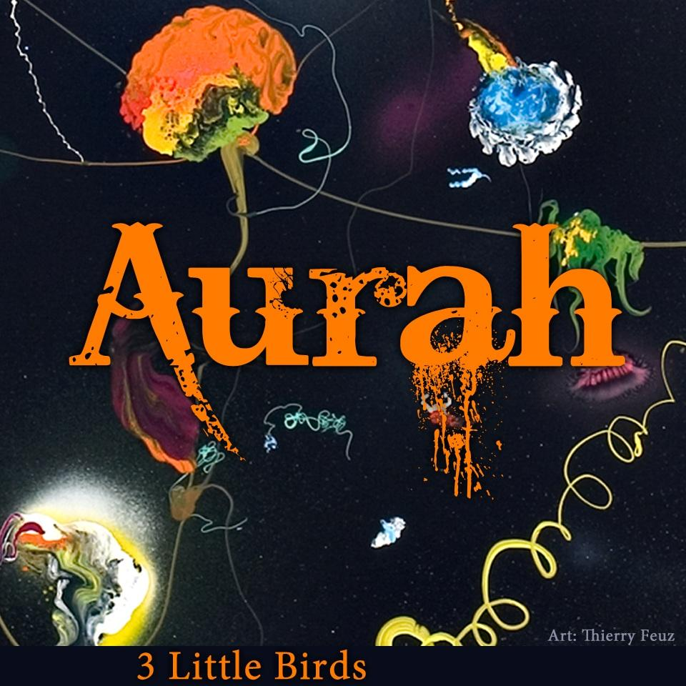 Aurah 3 Little Birds