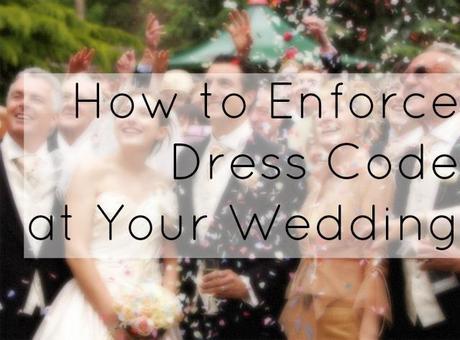 Ask Allie: Ensuring Proper Dress Code at a Wedding
