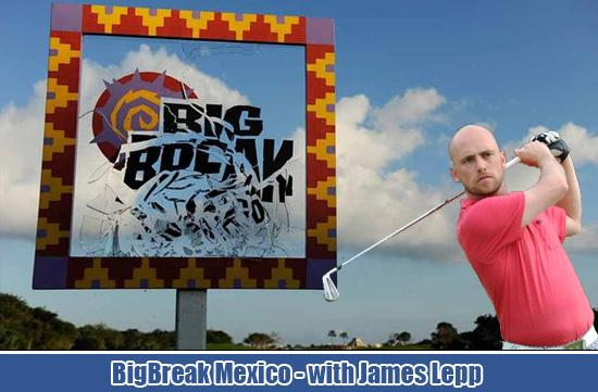 Big Break Mexico - with James Lepp