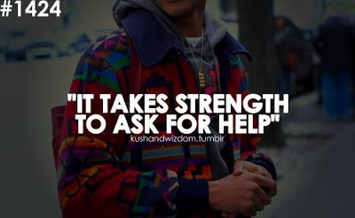 My Thoughts || It takes strength to ask for help