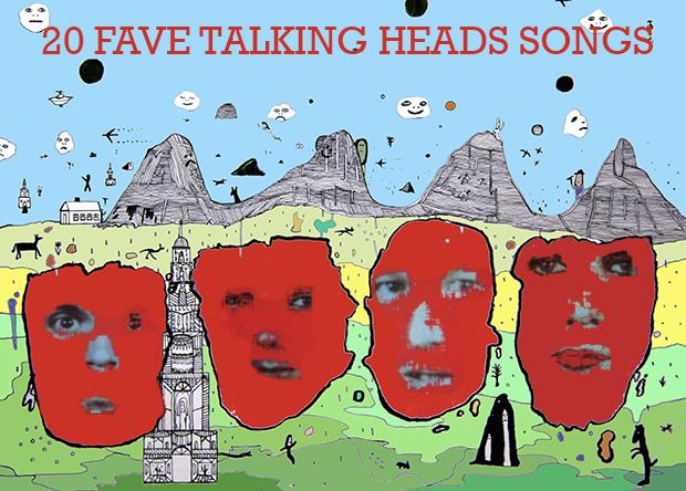 talkingheads 20 FAVE TALKING HEADS SONGS