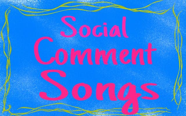 Social Comment Songs
