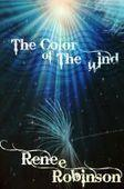 Smashwords — The Color of The Wind — A book by Renee Robinson