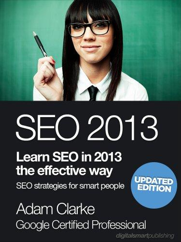 SEO 2013. Learn SEO in 2013 the effective way. Search engine optimization strategies for smart people