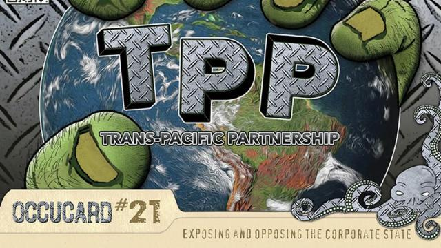 "Trash the TPP: Why It's Time to Revolt Against the Worst ""Trade Agreement"" in History"