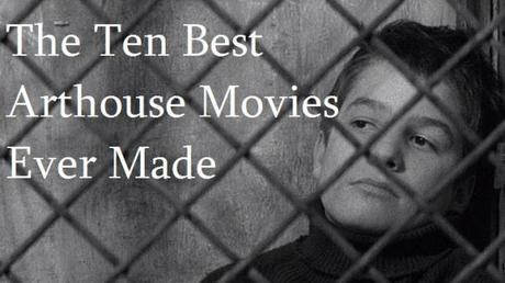 The Ten Best Arthouse Movies Ever Made