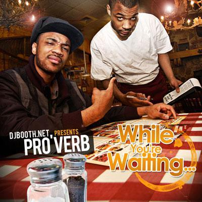NEW MIXTAPE: PRO'VERB (@ALLPROALLDAY) | WHILE YOU'RE WAITING…